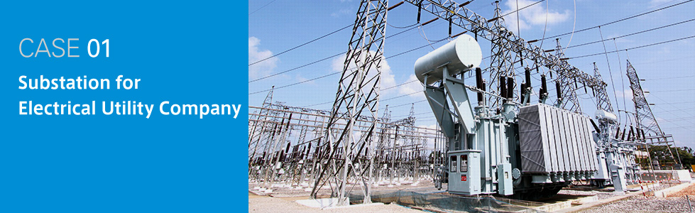 Case 1 - Substation for electrical utility company